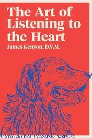 The Art of Listening to the Heart by James Kenyon image