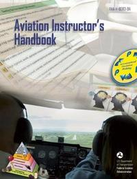 Aviation Instructor's Handbook by Federal Aviation Administration (Faa)
