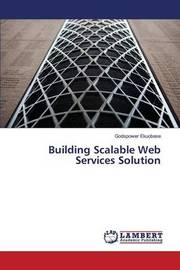 Building Scalable Web Services Solution by Ekuobase Godspower