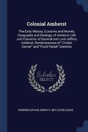 Colonial Amherst by Warren Upham