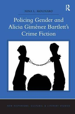 Policing Gender and Alicia Gimenez Bartlett's Crime Fiction by Nina L. Molinaro image