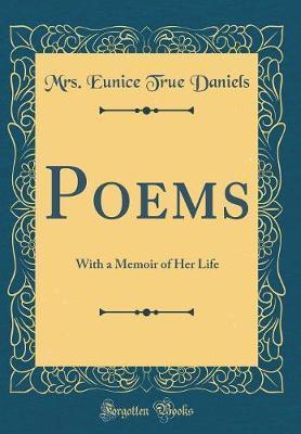 Poems by Mrs Eunice True Daniels