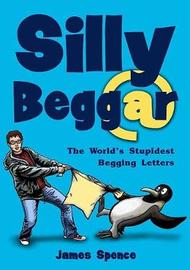 Silly Beggar by James Spence