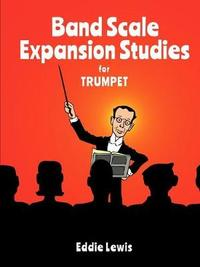 Band Scale Expansion Studies for Trumpet by Eddie Lewis image