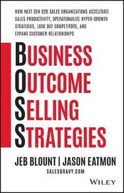 Business Outcome Selling Strategies by Jeb Blount