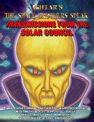 Ashtar's The Space Brothers Speak by Sean Casteel