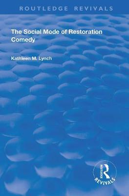 Social Mode of Restoration Comedy by Kathleen M. Lynch
