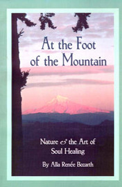 At the Foot of the Mountain: Discovering Images for Emotional Healing by Alla Renee Bozarth