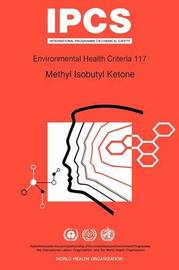 Methyl Isobutyl Ketone by World Health Organization(WHO)