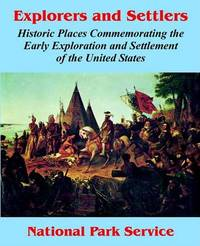 Explorers and Settlers: Historic Places Commemorating the Early Exploration and Settlement of the United States by National Park Service image