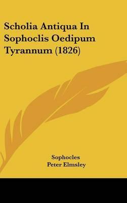 Scholia Antiqua in Sophoclis Oedipum Tyrannum (1826) by Sophocles image