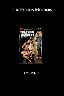 The Passion Murders by Day Keene