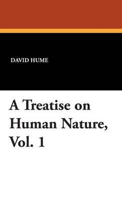 A Treatise on Human Nature, Vol. 1 by David Hume image