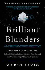Brilliant Blunders by Mario Livio