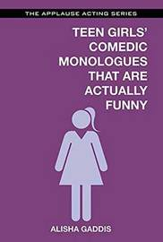 Teen Girls' Comedic Monologues That Are Actually Funny by Alisha Gaddis