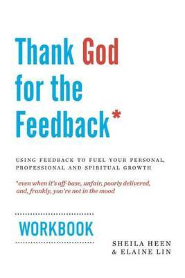 Thank God for the Feedback by Sheila Heen