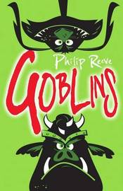 Goblins by Philip Reeve