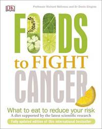 Foods to Fight Cancer by Richard Beliveau