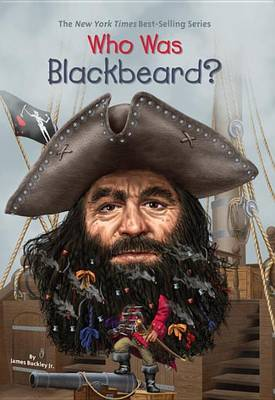 Who Was Blackbeard? by James Buckley