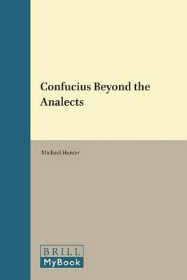 Confucius Beyond the <i>Analects</i> by Michael Hunter image