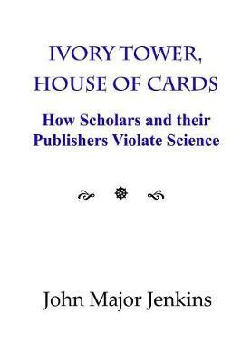 Ivory Tower, House of Cards by John Major Jenkins image