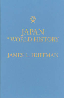 Japan in World History by James L Huffman image