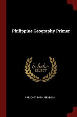 Philippine Geography Primer by Prescott Ford Jernegan image