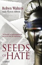 Seeds of Hate by Robyn Walters