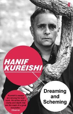 Dreaming and Scheming by Hanif Kureishi
