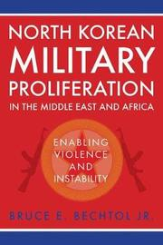 North Korean Military Proliferation in the Middle East and Africa by Bruce E Bechtol, JR. image