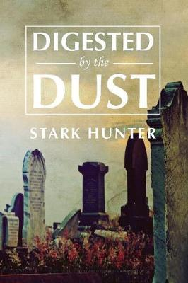 Digested by the Dust by Stark Hunter image