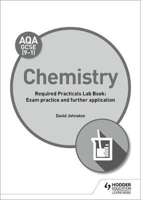 AQA GCSE (9-1) Chemistry Student Lab Book by David Johnston
