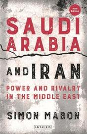Saudi Arabia and Iran by Simon Mabon