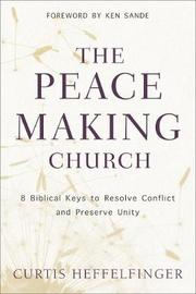 The Peacemaking Church by Curtis Heffelfinger