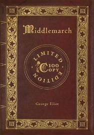 Middlemarch (100 Copy Limited Edition) by George Eliot