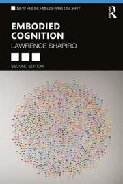 Embodied Cognition by Lawrence Shapiro