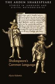 Shakespeare's Common Language by Alysia Kolentsis