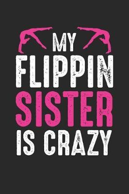 My Flippin Sister is Crazy by Gymnastics Publishing