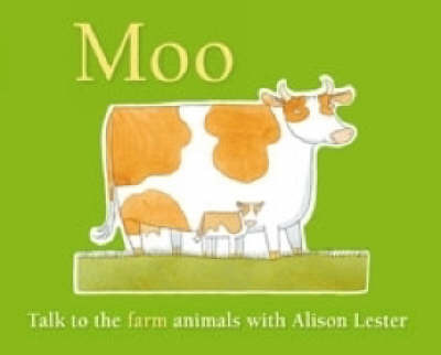 Moo: Talk to the Farm Animals by Alison Lester image