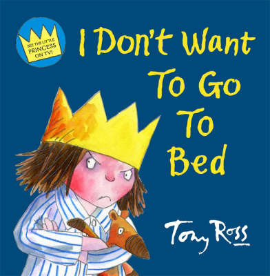 I Don't Want to Go to Bed by Tony Ross image