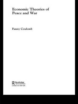 Economic Theories of Peace and War by Fanny Coulomb image