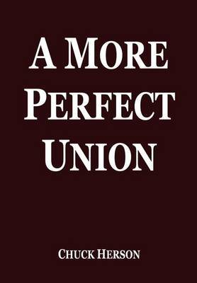 A More Perfect Union by Chuck Herson