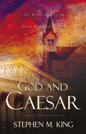 God and Caesar by Stephen M King, PH. PH.