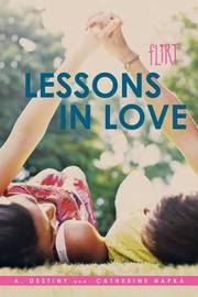 Lessons in Love by A Destiny