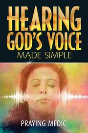 Hearing God's Voice Made Simple by Praying Medic