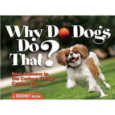 Why Do Dogs Do That? by Kim Campbell Thornton image
