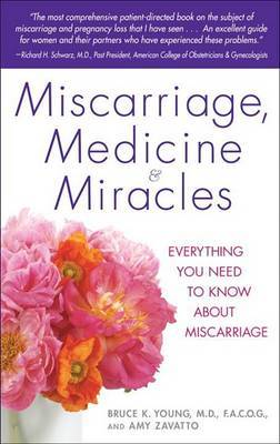 Miscarriage, Medicine & Miracles by Bruce Young