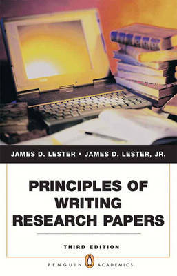 Principles of Writing Research Papers by Jim D. Lester, Jr.