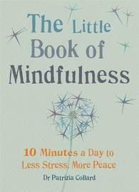 Little Book of Mindfulness by Patrizia Collard