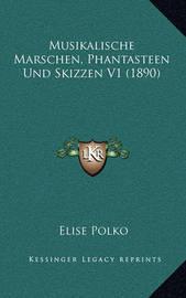 Musikalische Marschen, Phantasteen Und Skizzen V1 (1890) by Elise Polko